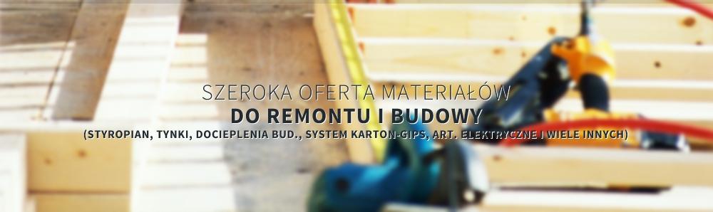 Szeroka oferta materiałow do remontu i budowy